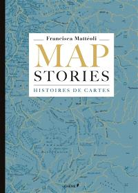 Map stories = Histoires de cartes