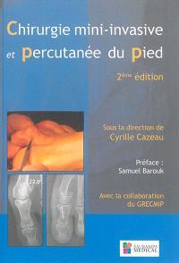 Chirurgie mini-invasive et percutanée du pied