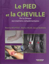 Le pied et la cheville : de la clinique aux examens complémentaires