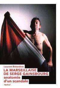 La Marseillaise de Gainsbourg : anatomie d'un scandale