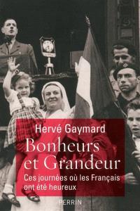 Bonheurs et grandeur : ces journées où les Français ont été heureux