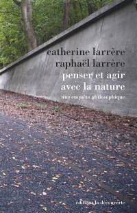 Penser et agir avec la nature : une enquête philosophique