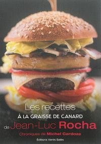 Les recettes à  la graisse de canard de Jean-Luc Rocha