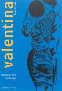 Valentina. Volume 1, Biographie d'un personnage