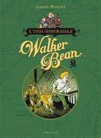 L'insubmersible Walker Bean. Volume 1