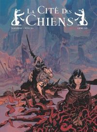 La cité des Chiens. Volume 1