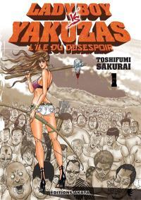 Ladyboy vs Yakuzas : l'île du désespoir. Volume 1
