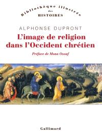 L'image de religion dans l'Occident chrétien : d'une iconologie historique