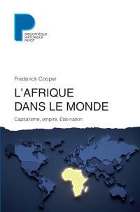 L'Afrique dans le monde : capitalisme, empire, Etat-nation