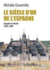 Le siècle d'or de l'Espagne : apogée et déclin, 1492-1598