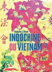 Indochine ou Vietnam ?