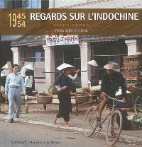 Regards sur l'Indochine : 1945-1954