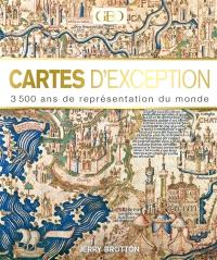 Cartes d'exception : 3.500 ans de représentation du monde