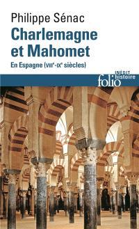 Charlemagne et Mahomet : en Espagne, VIIIe-IXe siècles