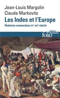Les Indes et l'Europe : histoires connectées : XVe-XXIe siècle