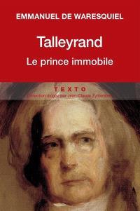 Talleyrand, le prince immobile