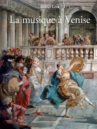La musique à Venise : de Monteverdi à Vivaldi