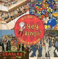 Hey Ringo ! : où se cache-t-il ? : les Beatles en 20 tableaux