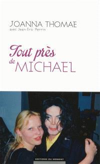 Tout près de Michael