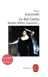 Le bel canto : Rossini, Bellini, Donizetti...