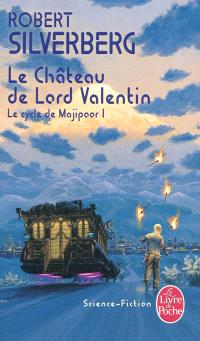Le cycle de Majipoor. Volume 1, Le château de Lord Valentin