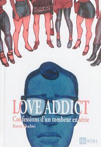Love addict : confessions d'un tombeur en série