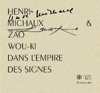 Henri Michaux et Zao Wou-Ki dans l'empire des signes