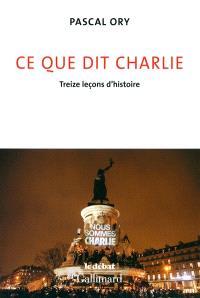 Ce que dit Charlie : treize leçons d'histoire