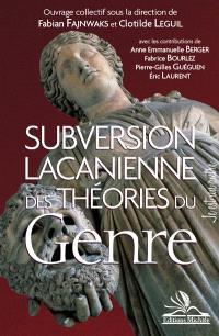 Subversion lacanienne des théories du genre
