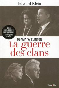 Obama vs Clinton : la guerre des clans