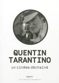 Quentin Tarantino : un cinéma déchaîné