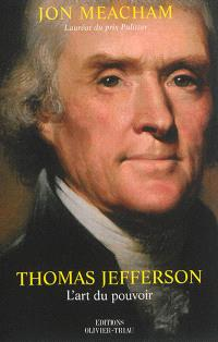 Thomas Jefferson : l'art du pouvoir