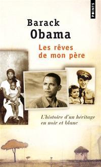 Les rêves de mon père : l'histoire d'un héritage en noir et blanc : autobiographie
