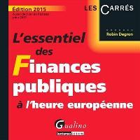 L'essentiel des finances publiques à l'heure européenne : 2015 : à jour de la loi de finances pour 2015