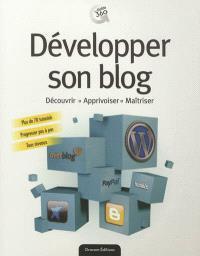 Développer son blog : découvrir, apprivoiser, maîtriser