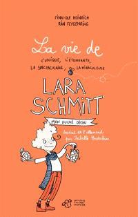 La vie de l'unique, l'étonnante, la spectaculaire, la miraculeuse Lara Schmitt, Mon duché déchu
