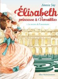 Elisabeth, princesse à Versailles. Volume 1, Le secret de l'automate