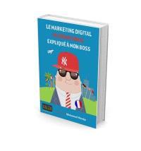 Le marketing digital international expliqué à mon boss