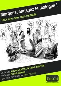 Marques, engagez le dialogue ! : pour une com' plus rentable