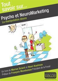 Psycho et neuromarketing : la manipulation douce