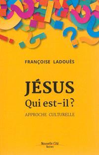 Jésus, qui est-il ? : approche culturelle