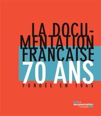 La Documentation française : 70 ans, fondée en 1945