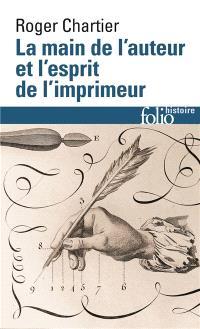 La main de l'auteur et l'esprit de l'imprimeur : XVIe-XVIIIe siècle