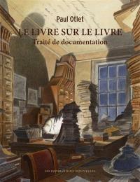 Le livre sur le livre : traité de documentation