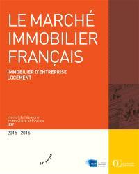 Le marché immobilier français : immobilier d'entreprise, logement, France, régions, Europe : 2015-2016