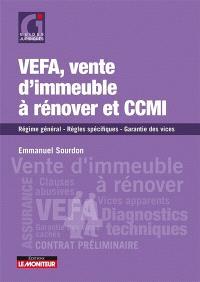 Vefa, vente d'immeuble à rénover et CCMI : régime général, règles spécifiques, garantie des vices