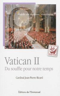 Vatican II : du souffle pour notre temps