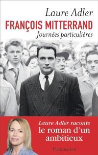 François Mitterrand : journées particulières