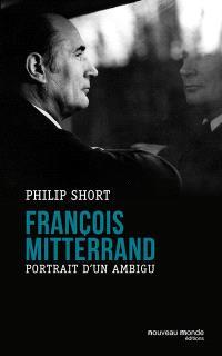 François Mitterrand : portrait d'un ambigu