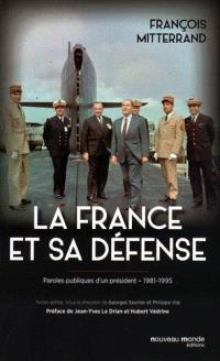 La France et sa défense : paroles publiques d'un président, 1981-1995